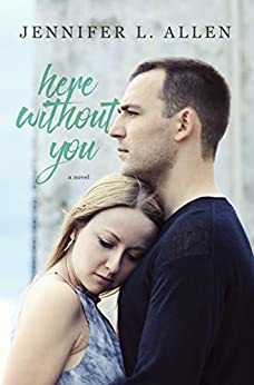 Here Without You by [Jennifer L. Allen]