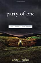 [Anneli Rufus] Party of One: The Loners' Manifesto [Paperback]