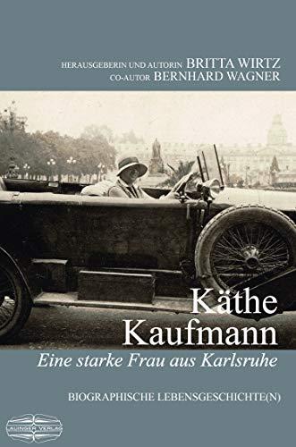 Käthe Kaufmann: Biografische Lebensgeschichten