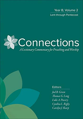 Connections: Year B, Volume 2: Lent through Pentecost (Connections: A Lectionary