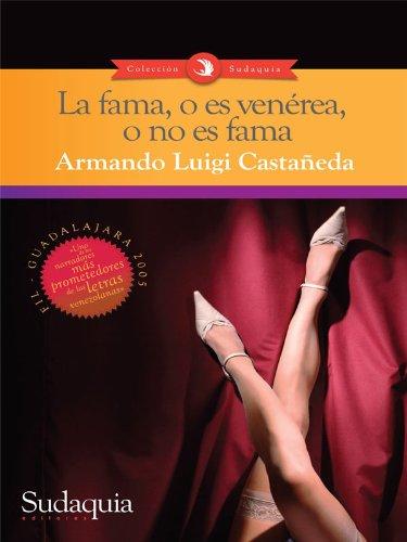 La fama, o es venérea, o no es fama (Spanish Edition)