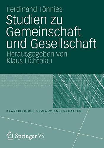 Studien zu Gemeinschaft und Gesellschaft (Klassiker der Sozialwissenschaften)
