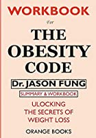 WORKBOOK For The Obesity Code: Unlocking the Secrets of Weight Loss
