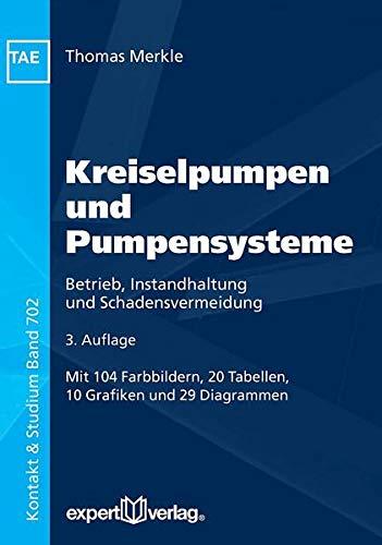 Kreiselpumpen und Pumpensysteme: Betrieb, Instandhaltung und Schadensvermeidung (Kontakt & Studium)