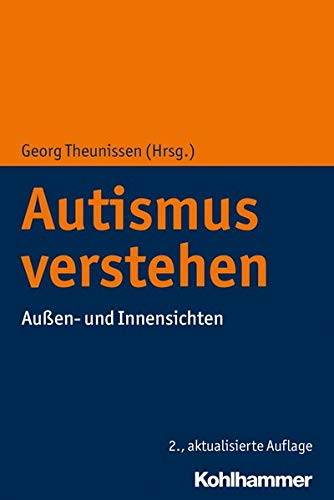 Autismus verstehen: Außen- und Innensichten