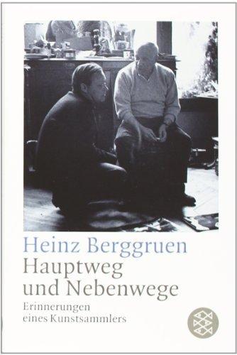 Hauptweg und Nebenwege. Erinnerungen eines Kunstsammlers. von Berggruen, Heinz (2012) Taschenbuch