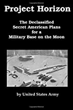 Project Horizon: The Declassified Secret American Plans for a Military Base on the Moon