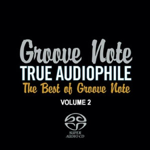 True Audiophile: The Best Of Groove Note, Vol. 2