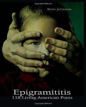 Epigramititis: 118 Living American Poets