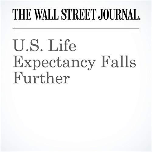 U.S. Life Expectancy Falls Further audiobook cover art