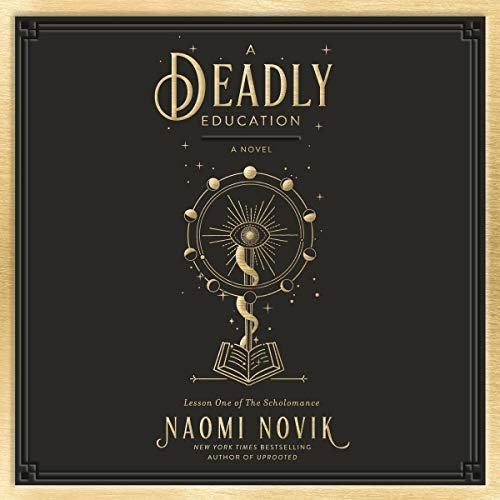 A Deadly Education Audiobook By Naomi Novik cover art
