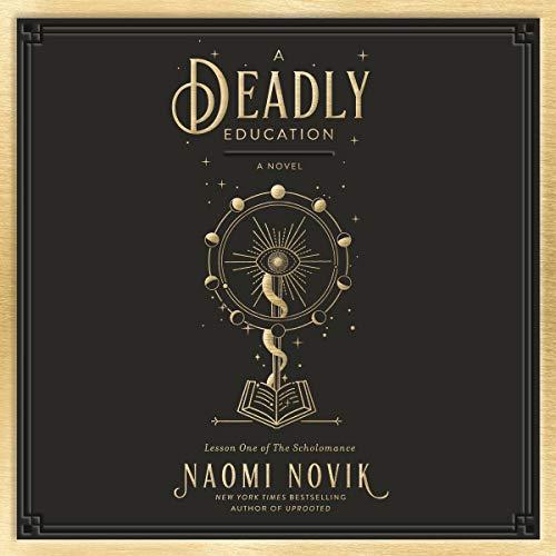 A Deadly Education: A Novel (The Scholomance, Book 1)
