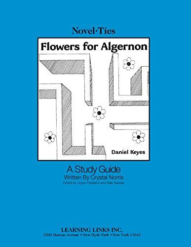 Flowers for Algernon Novel-Ties: Study Guide (Teacher's Edition & Workbook)