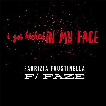I Got Kicked in My Face (feat. Faze)
