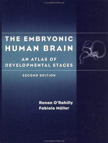 The Embryonic Human Brain: An Atlas of Developmental Stages by Ronan R. O'Rahilly (1999-09-15)
