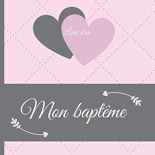 Livre d'or Mon Baptême: Livre d'or baptême fille, 50 pages à remplir et page de garde à personnaliser, papier et couverture de haute qualité, fabriqué en France