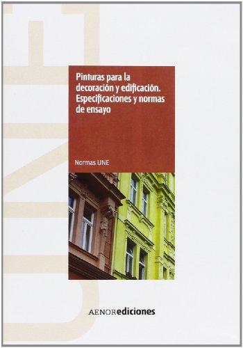 Pinturas para la decoración y edificación. Especificaciones y normas de ensayo (Spanish Edition)