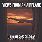 Views From an Airplane 16 Month 2022 Calendar September 2021-December 2022: Plane Window Travel Square Photo Date Book Monthly Pages 8.5 x 8.5 Inch