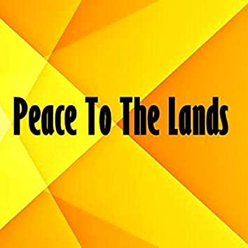 Peace To The Lands