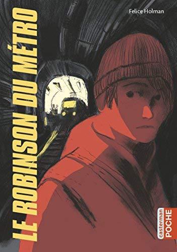 Le Robinson du métro by Felice Holman(2010-01-05)
