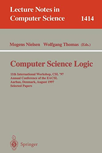 Computer Science Logic: 11th International Workshop, Csl '97 : Annual Conference of the Eacsl, Aarhus, Denmark, August 23-29, 1997 : Selected Papers: 1414