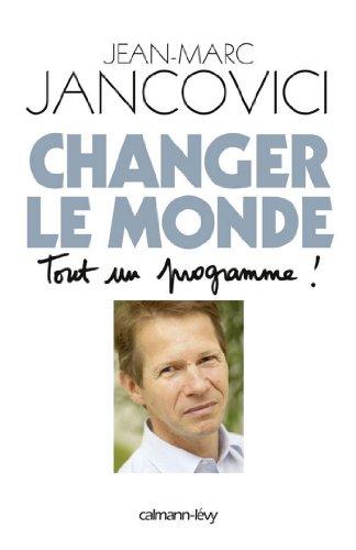 Changer le monde : Tout un programme ! (Sciences Humaines et Essais)