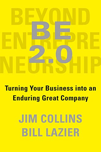Compare Textbook Prices for BE 2.0 Beyond Entrepreneurship 2.0: Turning Your Business into an Enduring Great Company  ISBN 9780399564239 by Collins, Jim,Lazier, William