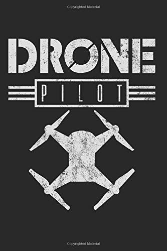 Drone Drones FPV Racer Quadcopter Vintage Gift for Birthdays and Christmas: 6x9 Notebook Journal 120 Pages Dot Grid
