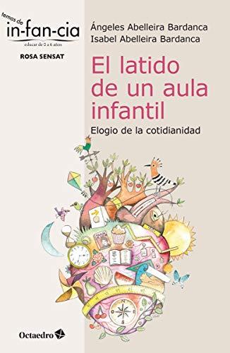 El Latido De Un Aula Infantil. Elogio De La cotidianidad (Temas de Infancia)