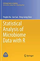 Statistical Analysis of Microbiome Data with R (ICSA Book Series in Statistics)