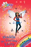 Maddie the Playtime Fairy (Rainbow Magic)