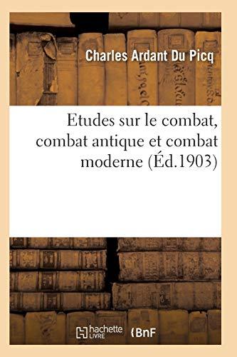 Etudes sur le combat, combat antique et combat moderne (Histoire)
