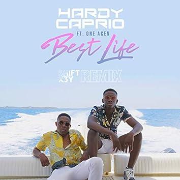 Best Life (Shift K3Y Remix)