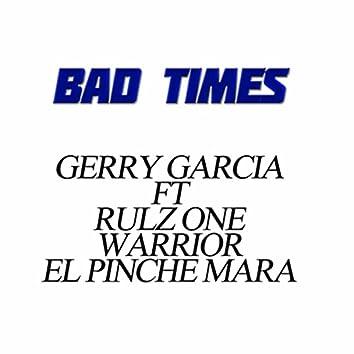 Bad Times (feat. Rulz One, Warrior & El Pinche Mara)