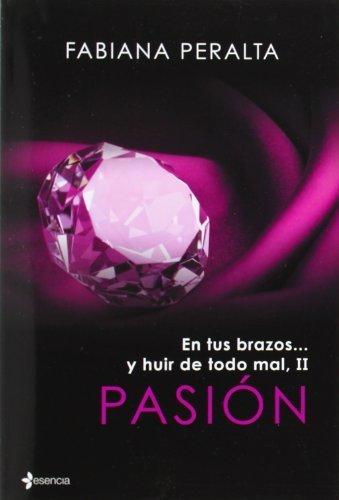 En tus brazos- y huir de todo mal I. Seducción by Fabiana Peralta(2014-02-09)