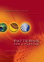 Patterns for A Purpose: A Rhetorical Reader 6th (sixth) edition by Clouse, Barbara Fine published by McGraw-Hill Humanities/Social Sciences/Languages (2010) [Paperback]