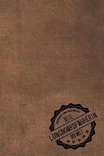 Geprüft und Bestätigt beste Longboardfahrerin der Welt: inkl. Terminplaner | Kalender 2020 ★ | Das perfekte Geschenk für Frauen, die Longboard fahren ... Longboard fahren - Geschenkidee - Geschenke