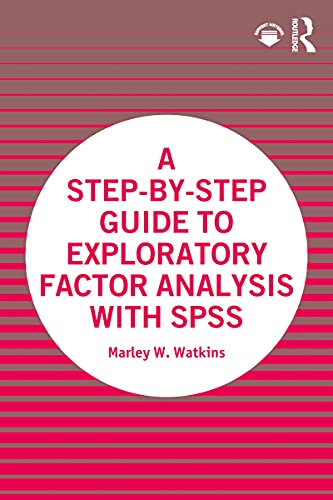 A Step-by-Step Guide to Exploratory Factor Analysis with SPSS