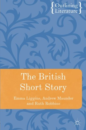 The British Short Story (Outlining Literature)