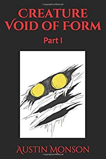 Creature Void of Form: Part 1
