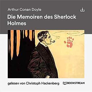 Die Memoiren des Sherlock Holmes                   Autor:                                                                                                                                 Arthur Conan Doyle                               Sprecher:                                                                                                                                 Christoph Hackenberg                      Spieldauer: 10 Std. und 1 Min.     Noch nicht bewertet     Gesamt 0,0