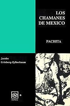 Los Chamanes de México Tomo III de [Dr. Jacobo  Grinberg-Zylberbaum]