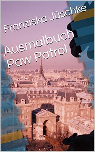 Ausmalbuch Paw Patrol (German Edition)