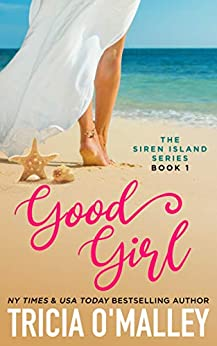 Good Girl (The Siren Island Series Book 1) by [Tricia O'Malley]
