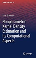 Nonparametric Kernel Density Estimation and Its Computational Aspects (Studies in Big Data (37))