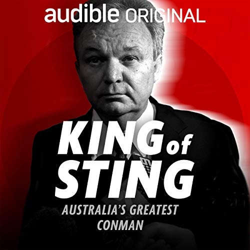 King of Sting: The Story of Australian Conman Peter Foster audiobook cover art