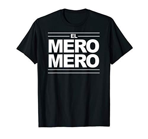 El Mero Mero Dia de los Padres T Shirt T-Shirt