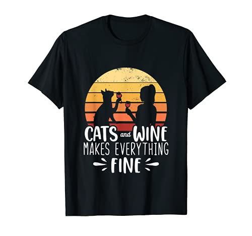 Cats and Wine make everything fine - Lustiges Katzen Wein T-Shirt