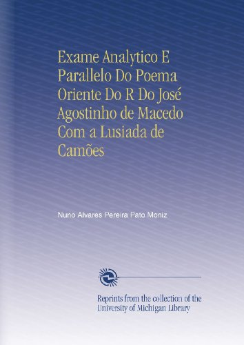Exame Analytico E Parallelo Do Poema Oriente Do R Do José Agostinho...
