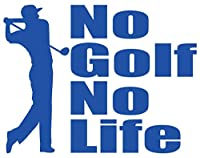 カッティングステッカー No Golf No Life (ゴルフ)・1 約150mmX約195mm ブルー 青